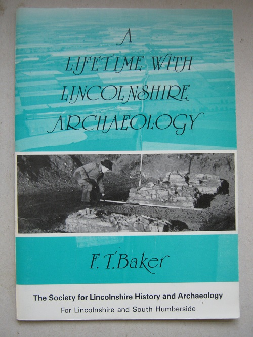 Image for A Lifetime with Lincolnshire Archaeology :Looking Back Over 60 Years
