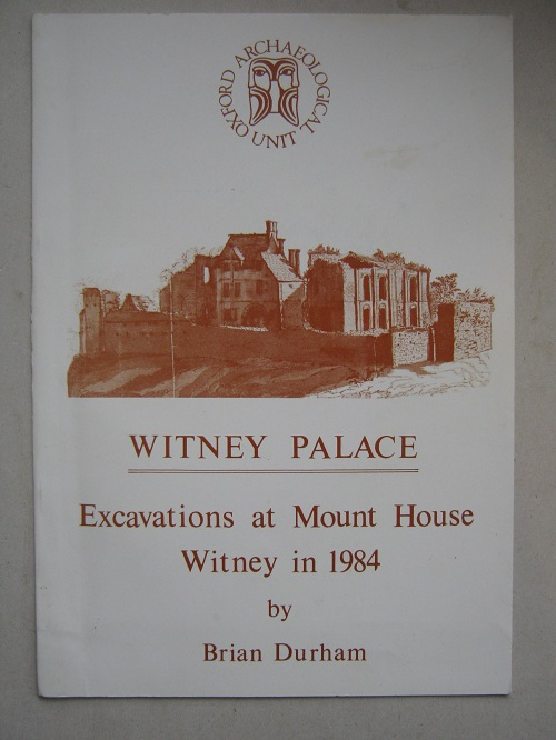 Image for Witney Palace :Excavations at Mount House Witney in 1984