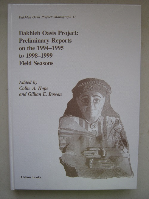 Dakhleh Oasis Project :Preliminary Reports on the 1994-1995 to 1998-1999 Field Sessions (Dakhleh Oasis Project: Monograph 11)