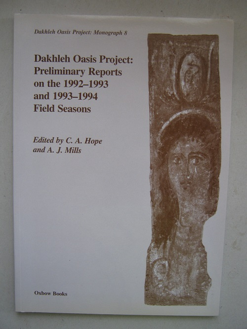 Image for Dakhleh Oasis Project :Preliminary Reports on the 1992-1993 and 1993-1994 Field Seasons (Dakhleh Oasis Project: Monograph 8)