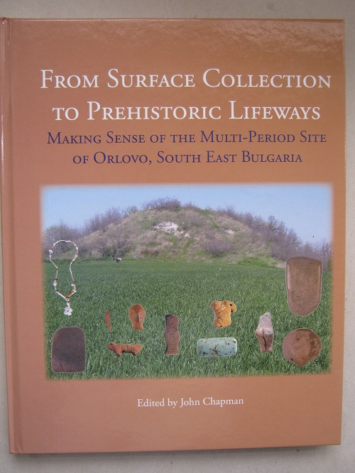 From Surface Collection to Prehistoric Lifeways :Making Sense of the Multi-Period Site of Orlovo, South East Bulgaria