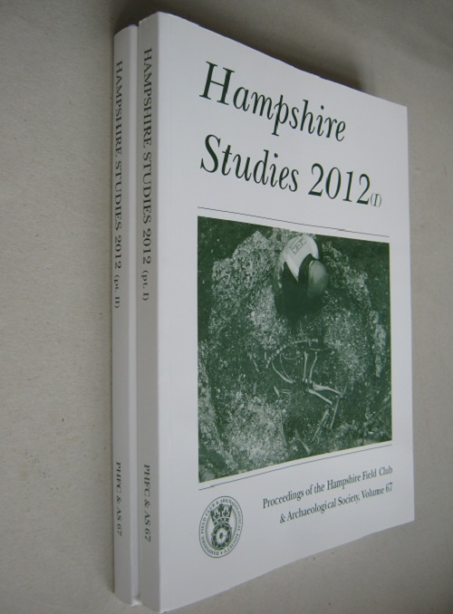 Image for Hampshire Studies 2012, Part I & II :Proceedings of the Hampshire Field Club and Archaeological Society, Volume 67