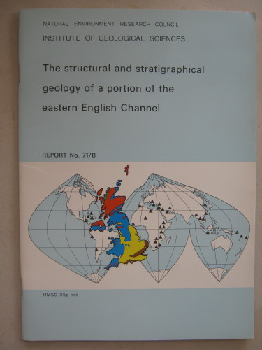 Image for The structural and stratigraphical geology of a portion of the eastern English Channel :Report No. 71/8