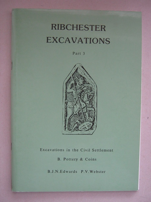 Ribchester Excavations, Part 3 :Excavations in the Civil Settlement 1968-1980, B. Pottery & Coins