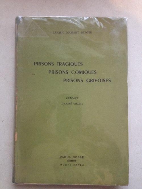 Prisons Tragiques, Prisons Comiques, Prisons Grivoises :