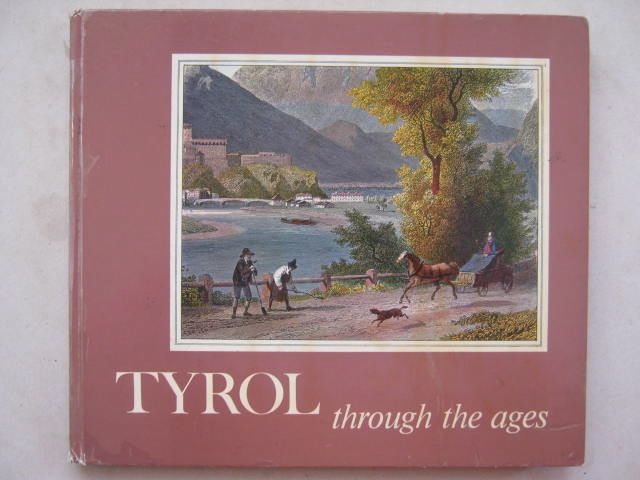Image for Tyrol through the Ages :Travel Pictures and Diaries from Seven Centuries