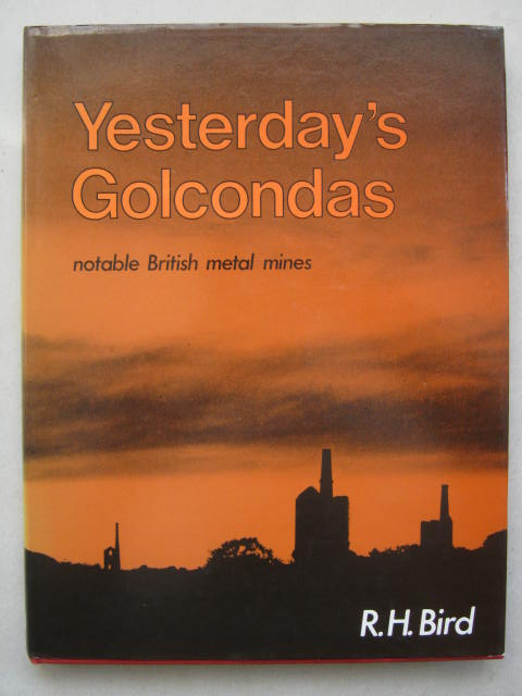 Image for Yesterday's Golcondas :notable British metal mines