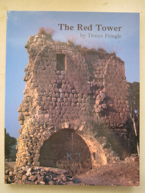 Image for The Red Tower :(al-Burj al-Ahmar), Settlement in the Plain of Sharon at the Time of the Crusaders and Mamluks AD 1099 -1516