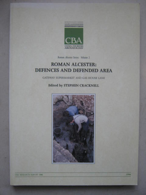 Image for Roman Alcester, Volume 2: Defences and Defended Area :Gateway Supermarket and Gas House Lane