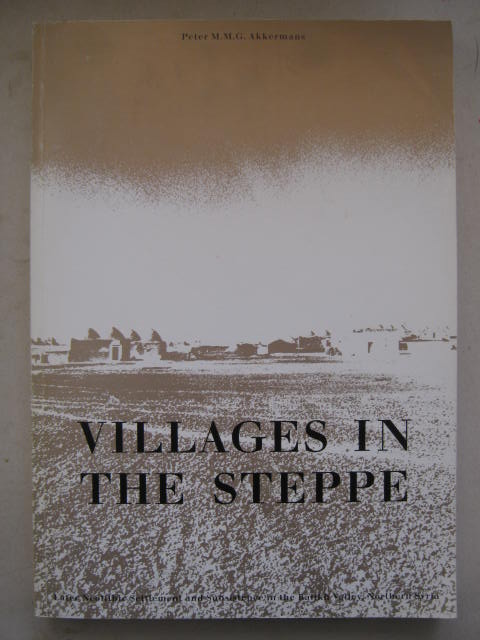 Villages in the Steppe :Later Neolithic Settlements and Subsistence in the Balikh Valley, Northern Syria