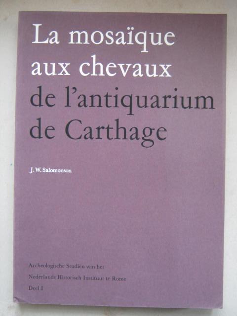 La mosaique aux chevaux de l'antiquarium de Carthage :(Archeologischen Studien van het Nederlands Historisch Instituut te Rome Deel I)