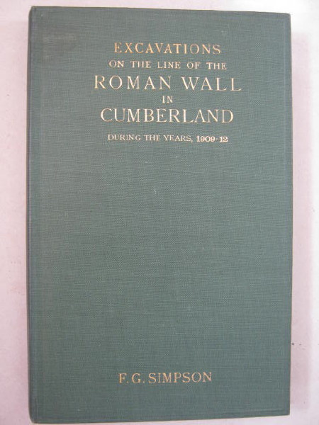 Image for Excavations on the line of the Roman Wall in Cumberland during the years 1909-12 :