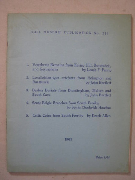 Hull Museum Publications No 214 :Vertebrate remains from Kelsey Hill, Burstwick, and Keyingham (and four other articles)