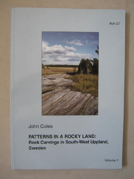 Image for Patterns in a Rocky Land :Rock Carvings in South-West Uppland, Sweden: Vol. 1 & 2
