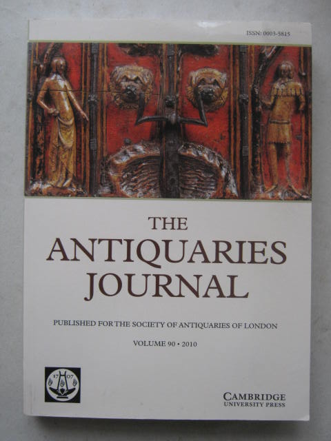 Image for The Antiquaries Journal :Being The Journal of the Society of Antiquaries of London, Vol. 90