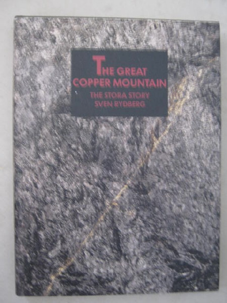 The Great Copper Mountain :The Stora Story