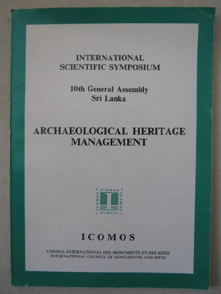 Image for Archaeological Heritage Management :International Scientific Symposium, 10th General Assembly, Sri Lanka