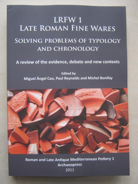 Image for LRFW 1. Late Roman Fine Wares. :Solving Problems of Typology and Chronology