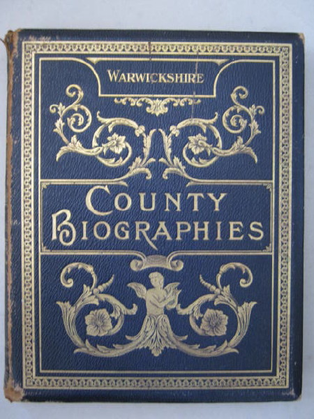 Image for Warwickshire (County Biographies) :Historical, Descriptive and Biographical in the Reign of King Edward VII