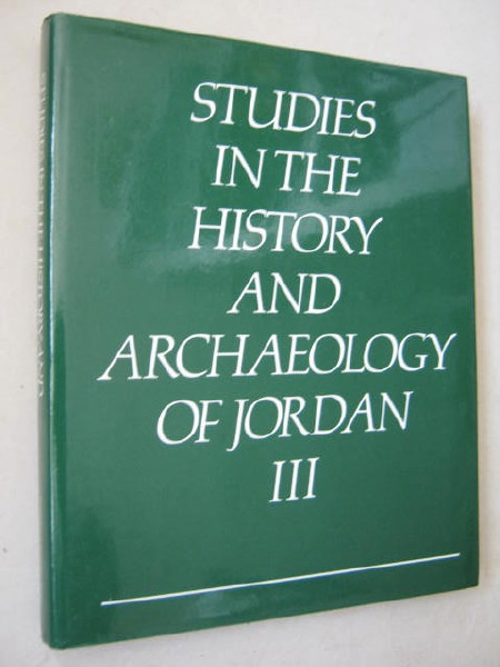 Studies in the History and Archaeology of Jordan III :