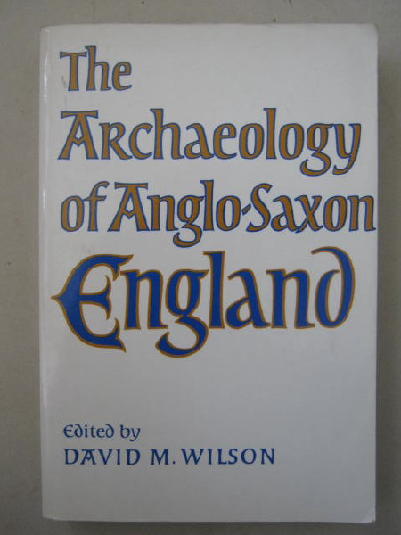 Image for The Archaeology of Anglo-Saxon England :
