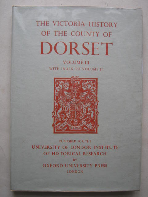 Image for A HISTORY OF THE COUNTY OF DORSET, VOLUME III, with index to Volume II (Victoria County History) :