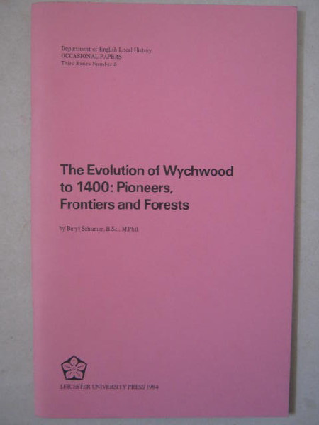 Image for The Evolution of Wychwood to 1400 :Pioneers, Frontiers and Forests