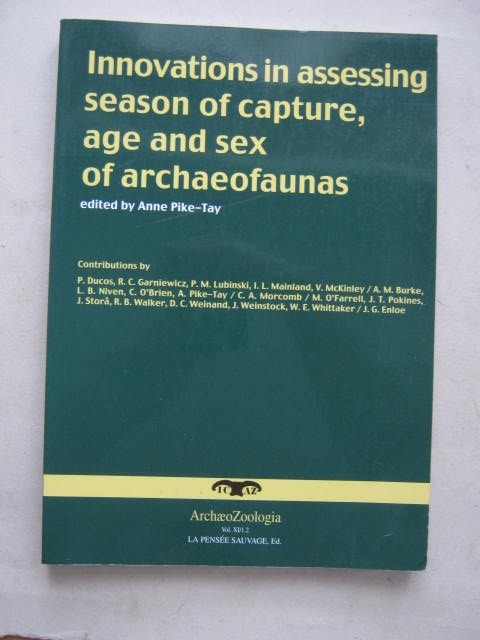 Image for Innovations in assessing season of capture, age and sex of archaeofaunas :