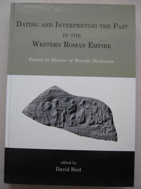Image for Dating and Interpreting the Past in the Western Roman Empire :Essays in Honour of Brenda Dickinson