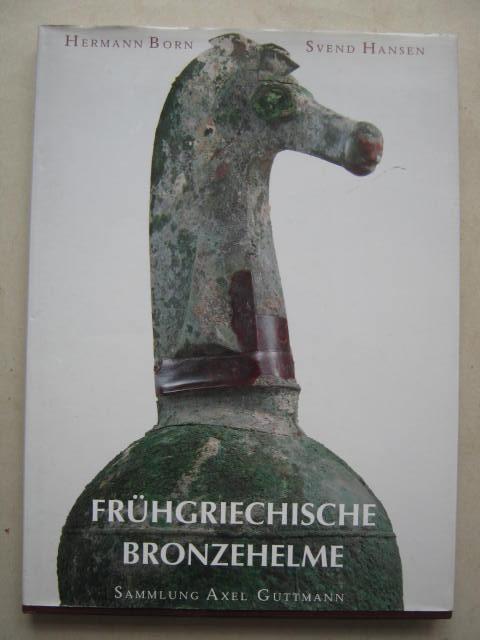 Fruhgriechische Bronzehelme :Band III - Sammlung Axel Guttmann