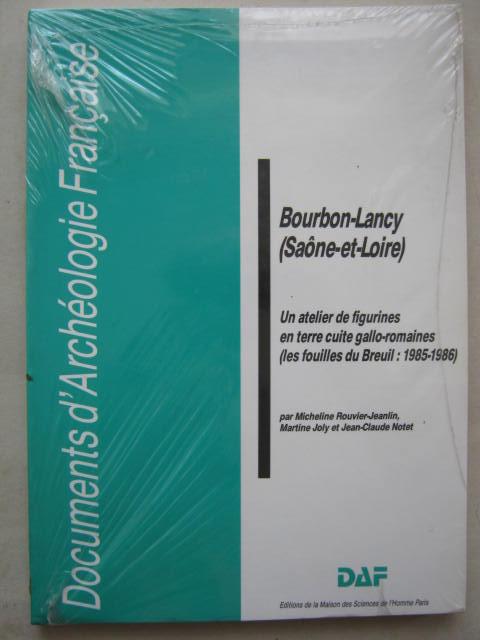 Bourbon-Lancy (Saone-et-Loire) :Un atelier de figurines en terre cuite gallo-romaines (Les Fouilles du Breuil: 1985-1986)