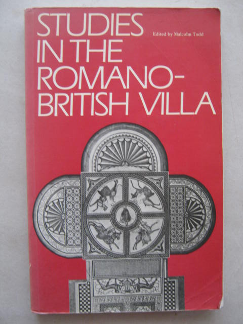 Image for Studies in the Romano-British Villa :