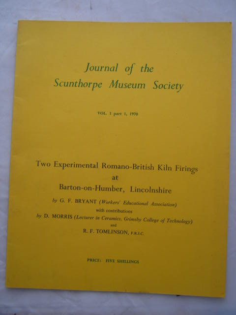 Image for Journal of the Scunthorpe Society, Vol. 3 part 1, 1970 :Two Experimental Romano-British Kiln Firing at Barton-on-Humber, Lincolnshire