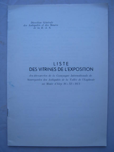 Image for Liste des Vitrines de l'Exposition :des decouvertes de la Campagne Internationale de Sauvegardes de Antiquites de la Valle de l'Euphrate au Musee d'Alep 16 - XI - 1974