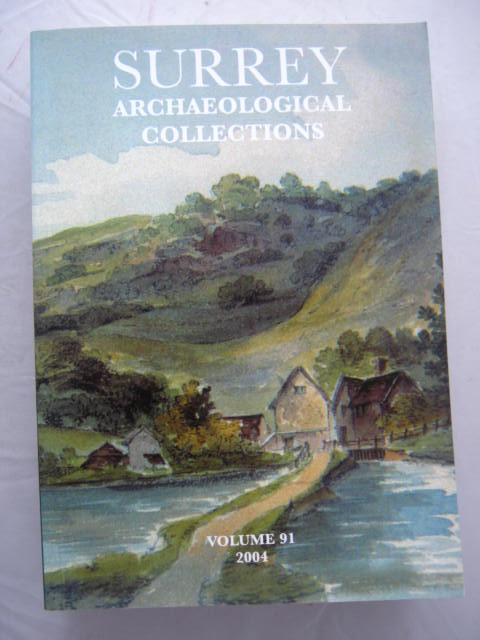 Surrey Archaeological Collections Relating to the History and Antiquities of the County, Vol. 91 :