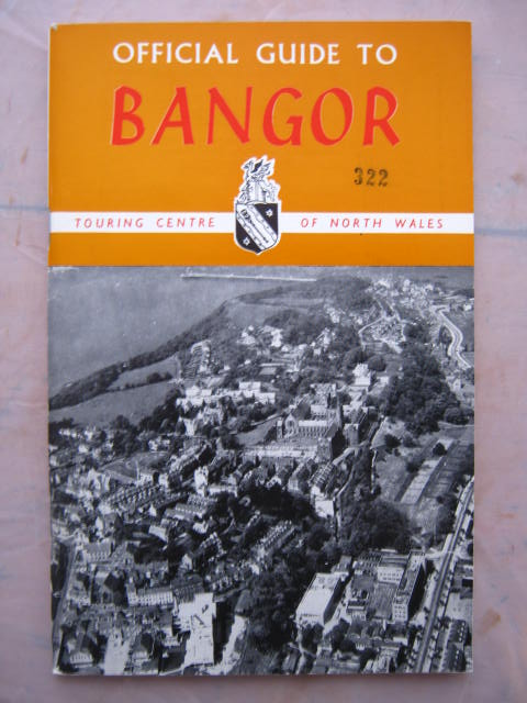 Image for Official Guide to Bangor North Wales with list of Hotels, Boarding Houses, Restaurants and Estate Agents and with Street Plan Inside Back Cover :Issued under the Auspices of the Bangor City Council 1968/69