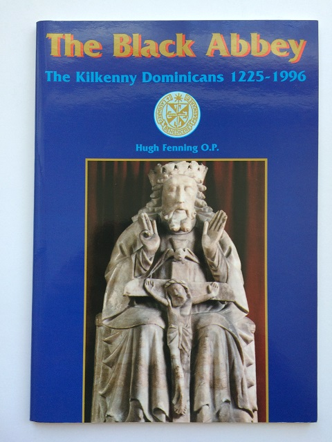 Image for The Black Abbey :The Kilkenny Dominicans 1225-1996