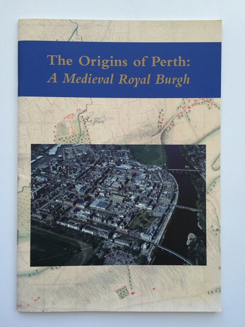 Image for The Origins of Perth :A Medieval Royal Burgh