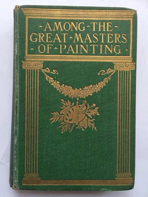 Image for Among the Great Masters of Painting :Scenes in the Lives of Famous Painters