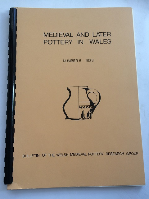 Image for Medieval and Later Pottery in Wales, Bulletin Number 6, 1983 :