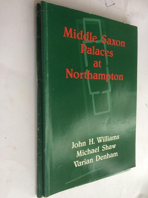 Middle Saxon Palaces at Northampton :