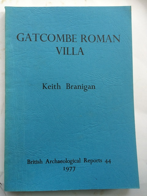Image for Gatcombe :The Excavation and Study of a Romano-British Villa Estate, 1967-1976, British Series No. 44