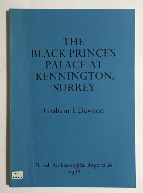 Image for THE BLACK PRINCE'S PALACE AT KENNINGTON, SURREY :