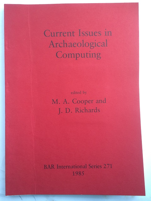 Image for CURRENT ISSUES IN ARCHAEOLOGICAL COMPUTING :