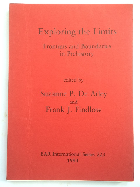 Image for Exploring the Limits :Frontiers and Bounderies in Prehistory