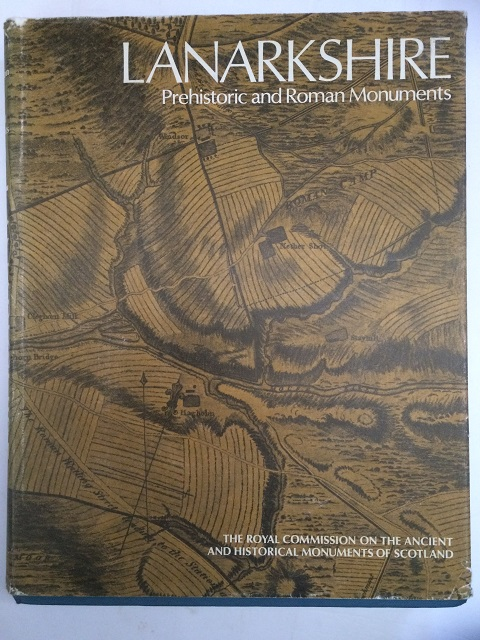 LANARKSHIRE, an inventory of the Prehistoric and Roman Monuments :