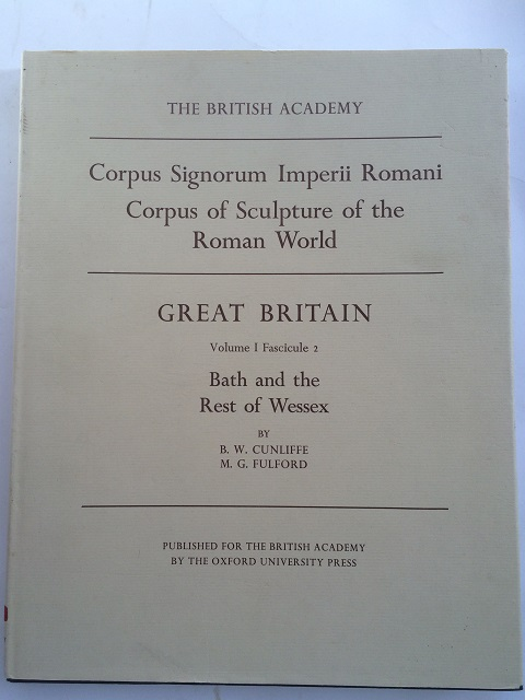 Image for CORPUS SIGNORUM IMPERII ROMANI - CORPUS OF THE SCULPTURE OF THE ROMAN WORLD - Great Britain  :Vol I Fascicule 2: Bath and the rest of Wessex