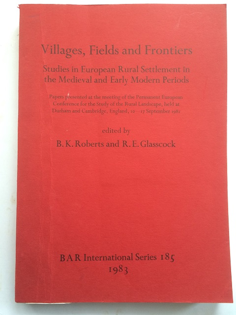 Image for Villages, Fields and Frontiers :Studies in European Rural Settlement in the Medieval and Early Modern Periods