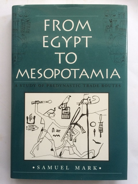 Image for From Egypt to Mesopotamia :A Study of Predynastic Trade Routes