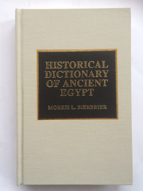 Image for Historical Dictionary of Ancient Egypt :Historical Dictionaries of Ancient Civilizations and Historical Eras, No. 1